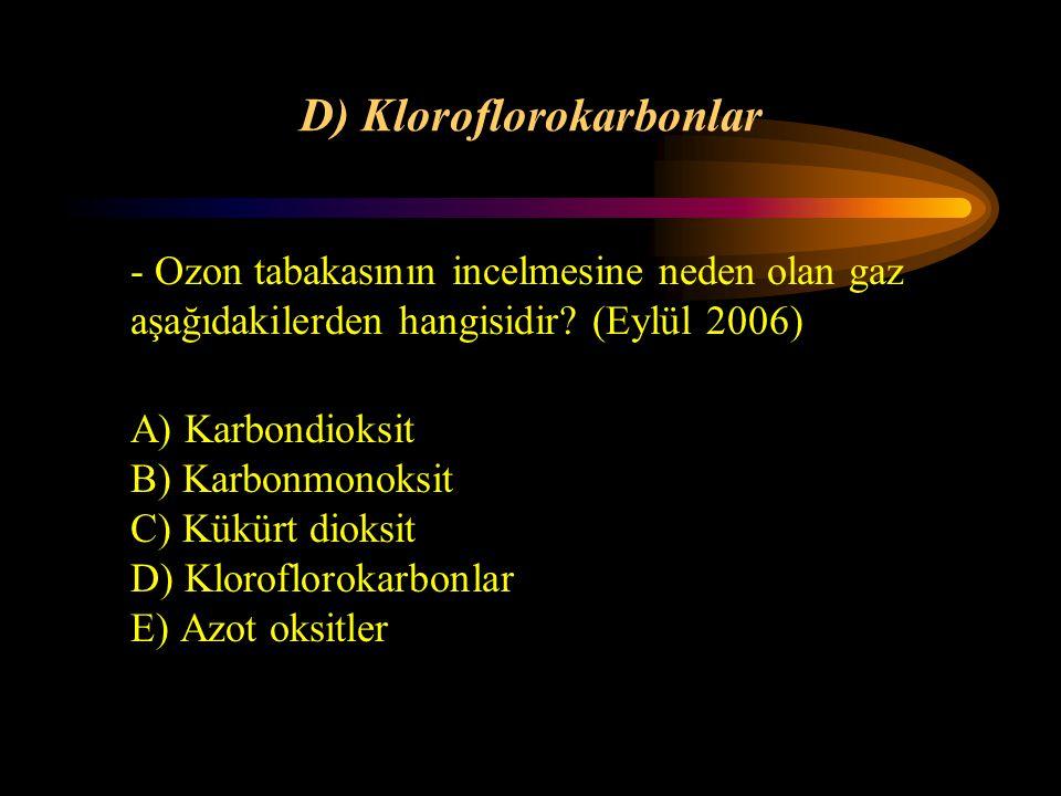 D) Kloroflorokarbonlar