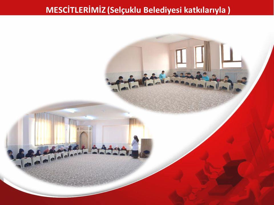 MESCİTLERİMİZ (Selçuklu Belediyesi katkılarıyla )