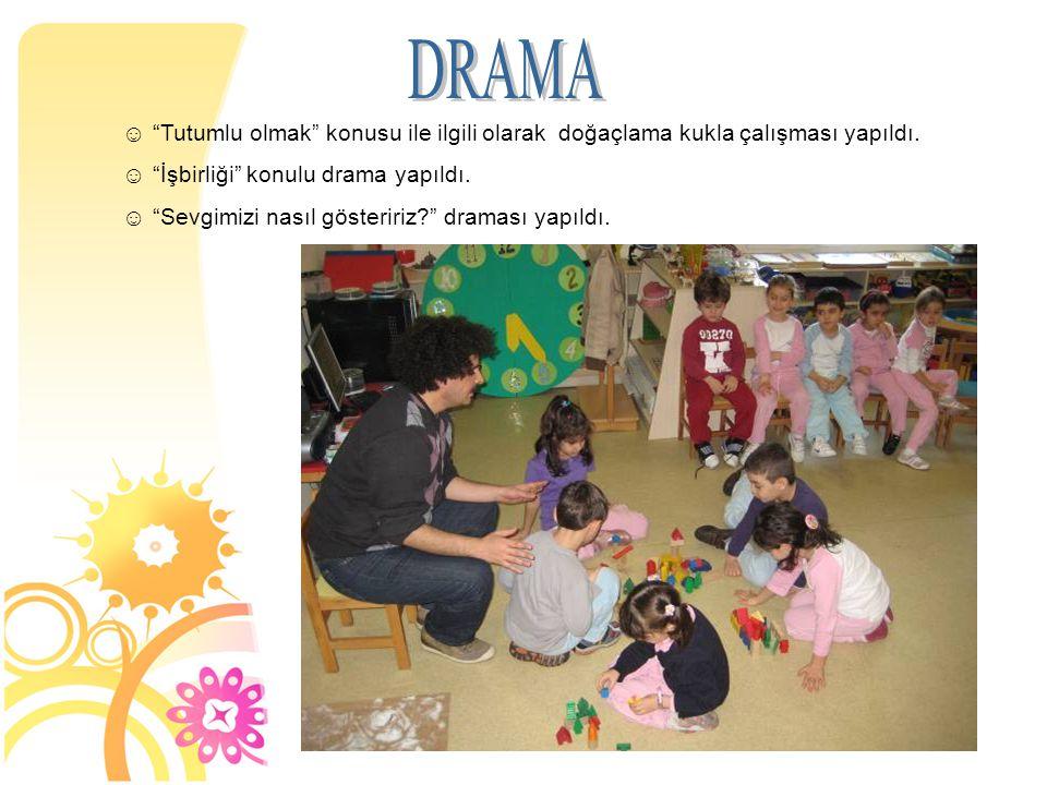 DRAMA Tutumlu olmak konusu ile ilgili olarak doğaçlama kukla çalışması yapıldı. İşbirliği konulu drama yapıldı.