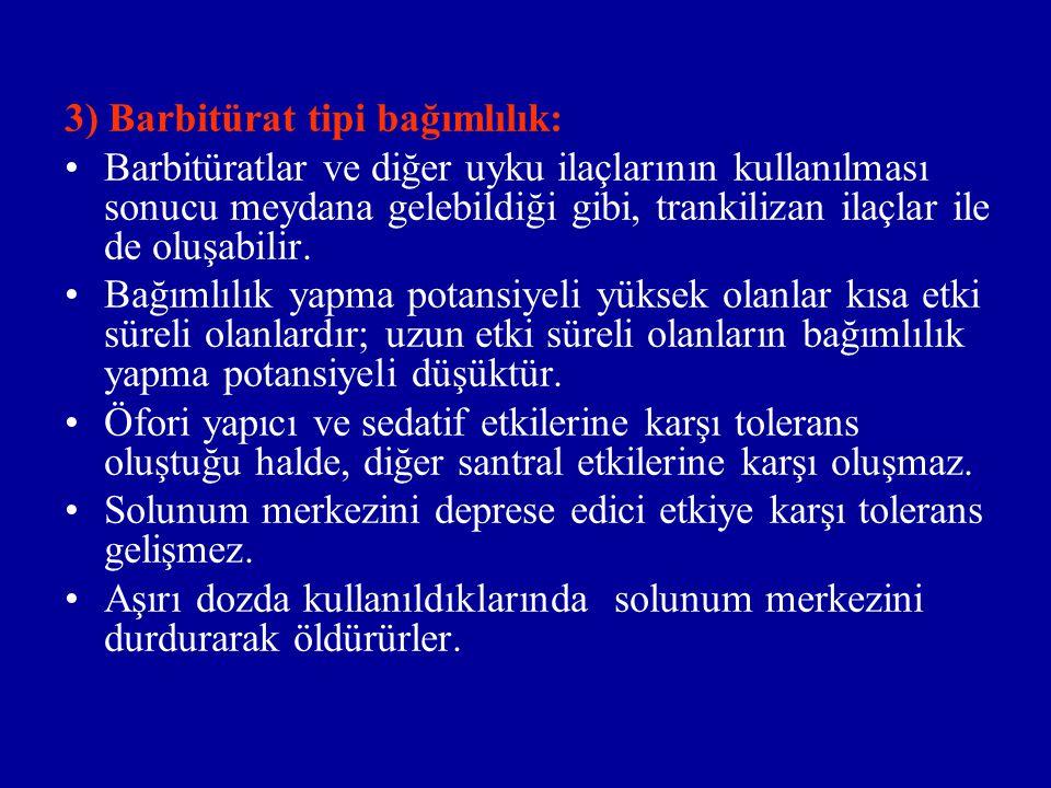 3) Barbitürat tipi bağımlılık: