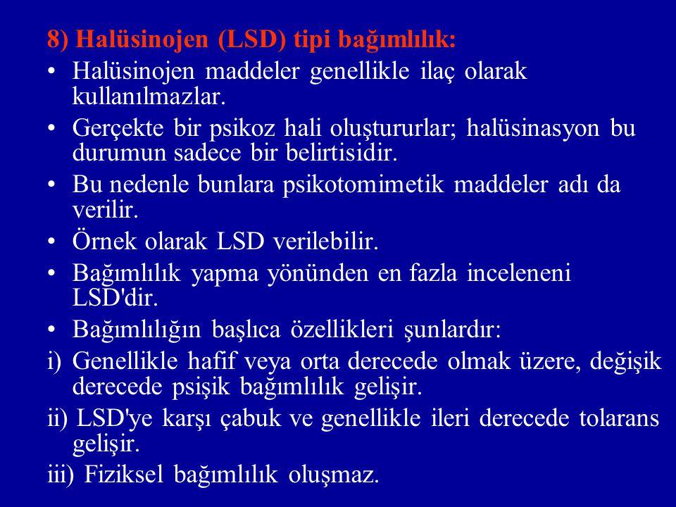 8) Halüsinojen (LSD) tipi bağımlılık: