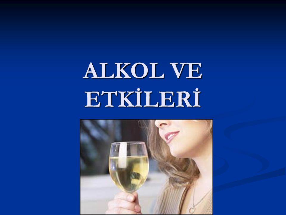 ALKOL VE ETKİLERİ