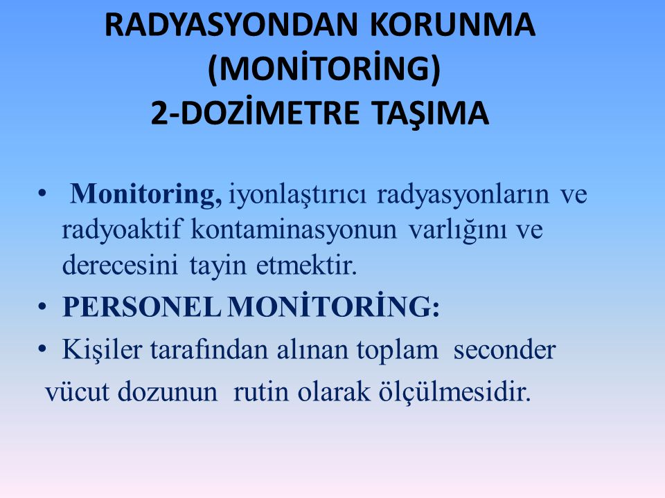 RADYASYONDAN KORUNMA (MONİTORİNG) 2-DOZİMETRE TAŞIMA
