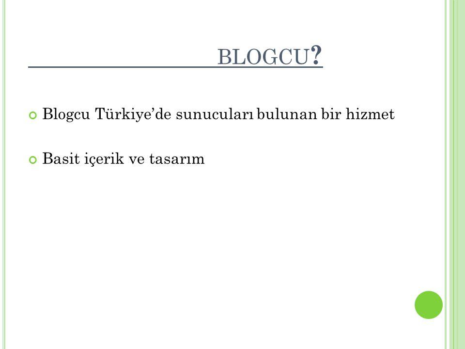 blogcu Blogcu Türkiye'de sunucuları bulunan bir hizmet