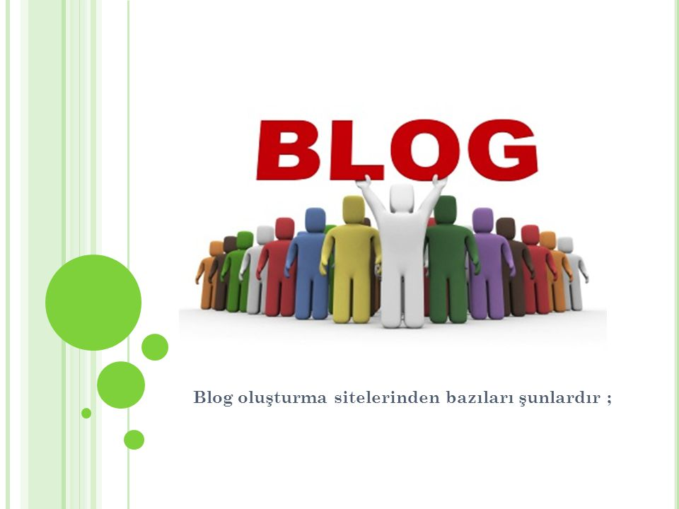 Blog oluşturma sitelerinden bazıları şunlardır ;