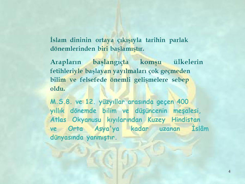 İslam dininin ortaya çıkışıyla tarihin parlak