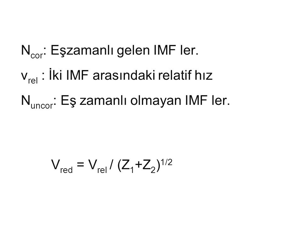 Ncor: Eşzamanlı gelen IMF ler