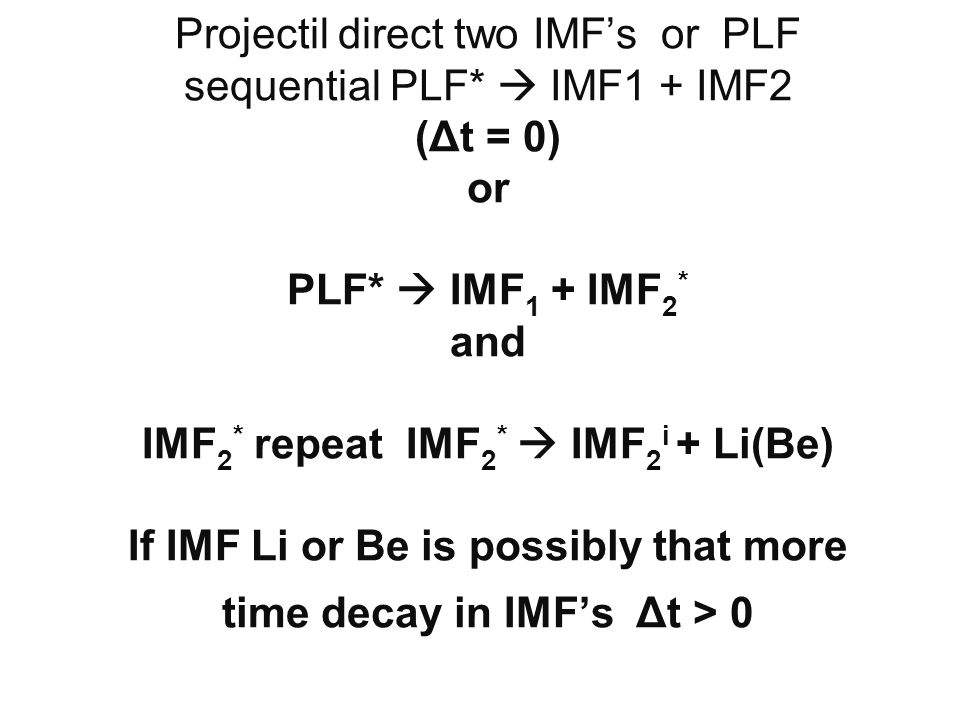 Projectil direct two IMF's or PLF sequential PLF