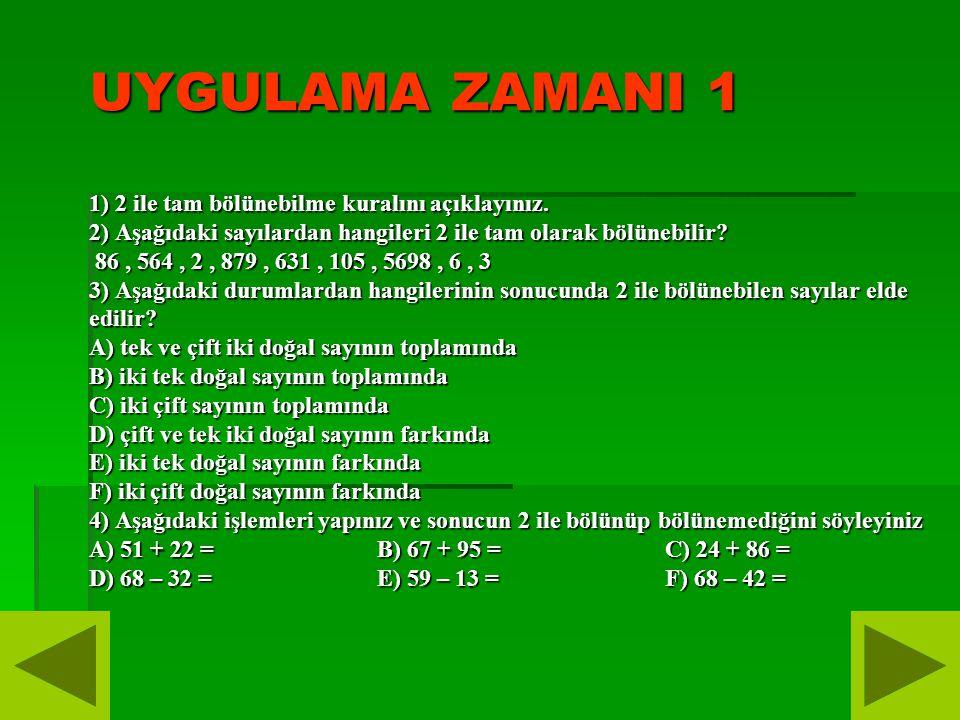 UYGULAMA ZAMANI 1 1) 2 ile tam bölünebilme kuralını açıklayınız