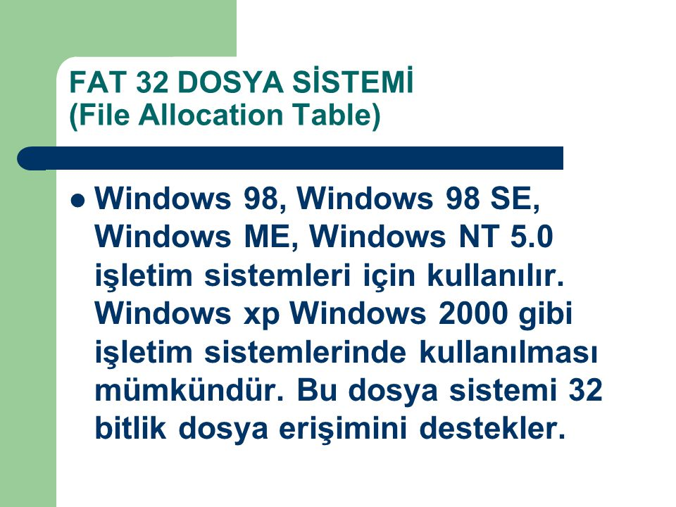 FAT 32 DOSYA SİSTEMİ (File Allocation Table)