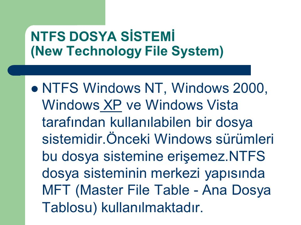 NTFS DOSYA SİSTEMİ (New Technology File System)