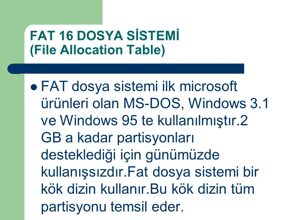 FAT 16 DOSYA SİSTEMİ (File Allocation Table)