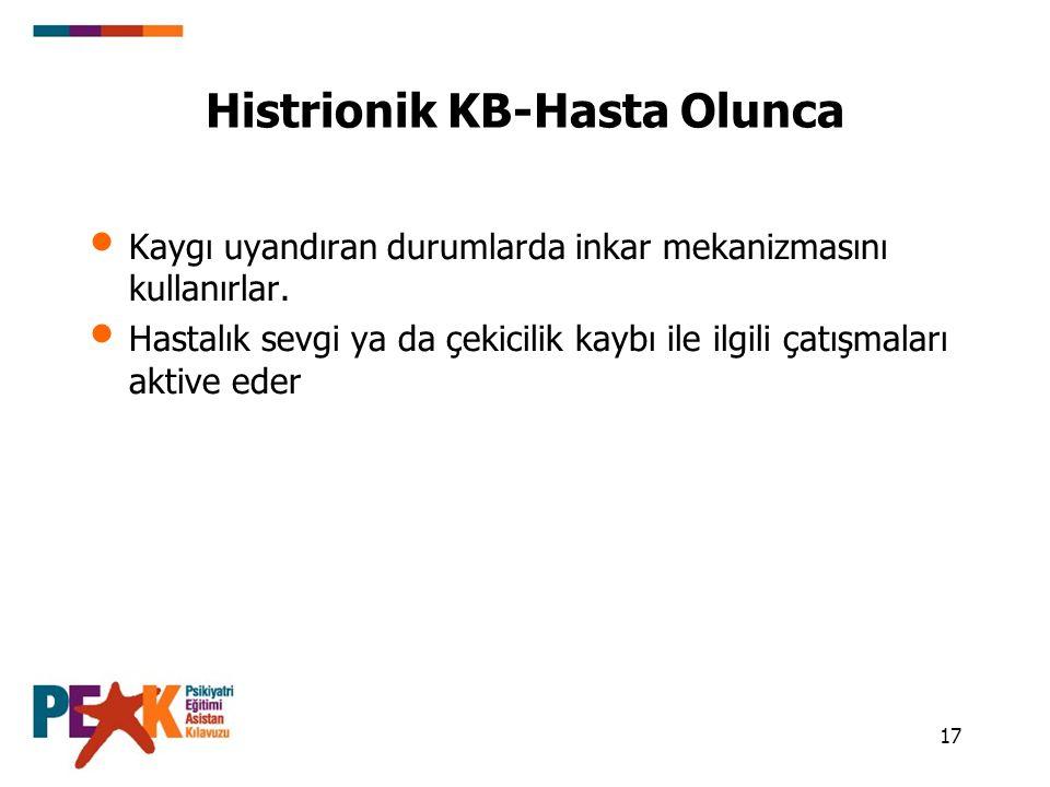 Histrionik KB-Hasta Olunca