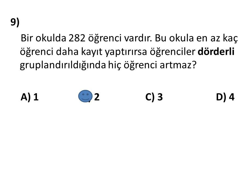 9) Bir okulda 282 öğrenci vardır