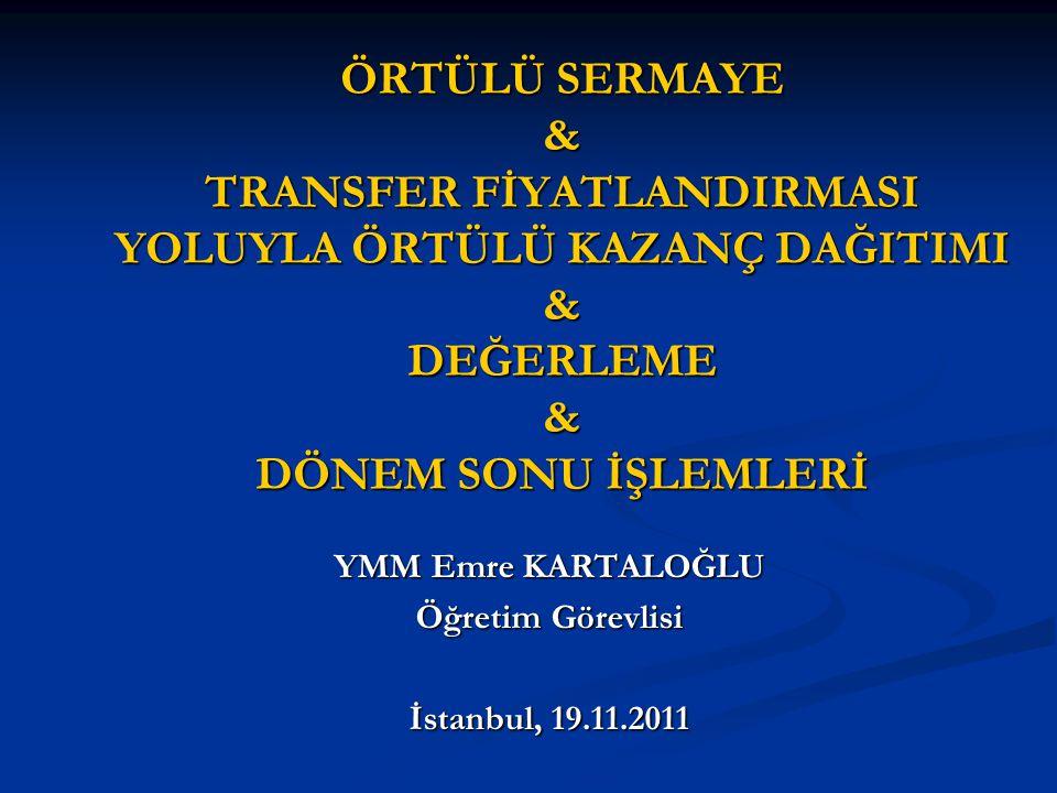 YMM Emre KARTALOĞLU Öğretim Görevlisi İstanbul, 19.11.2011