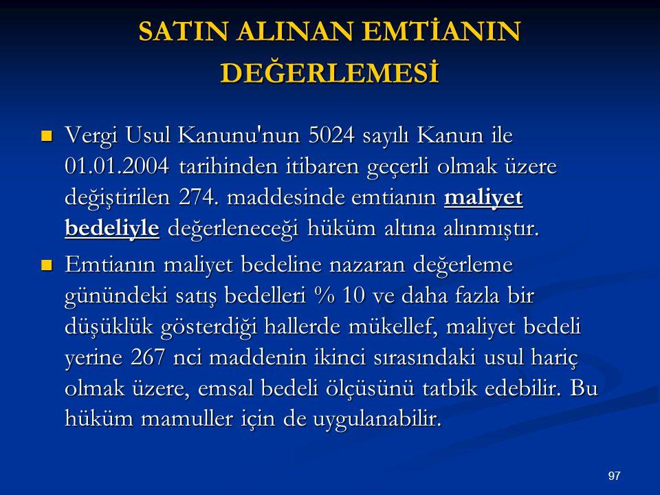 SATIN ALINAN EMTİANIN DEĞERLEMESİ