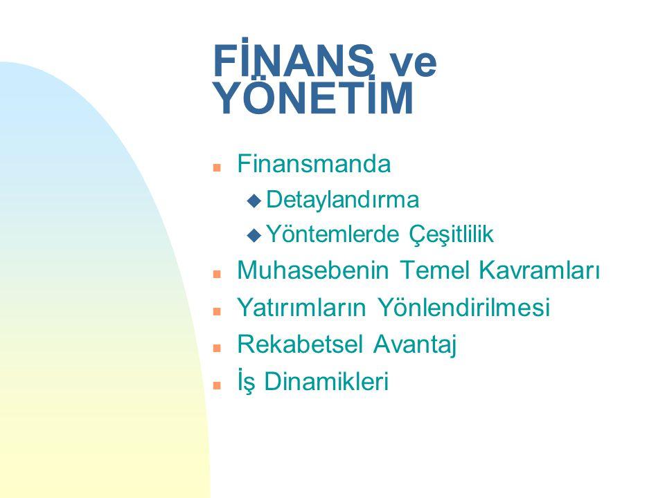 FİNANS ve YÖNETİM Finansmanda Muhasebenin Temel Kavramları