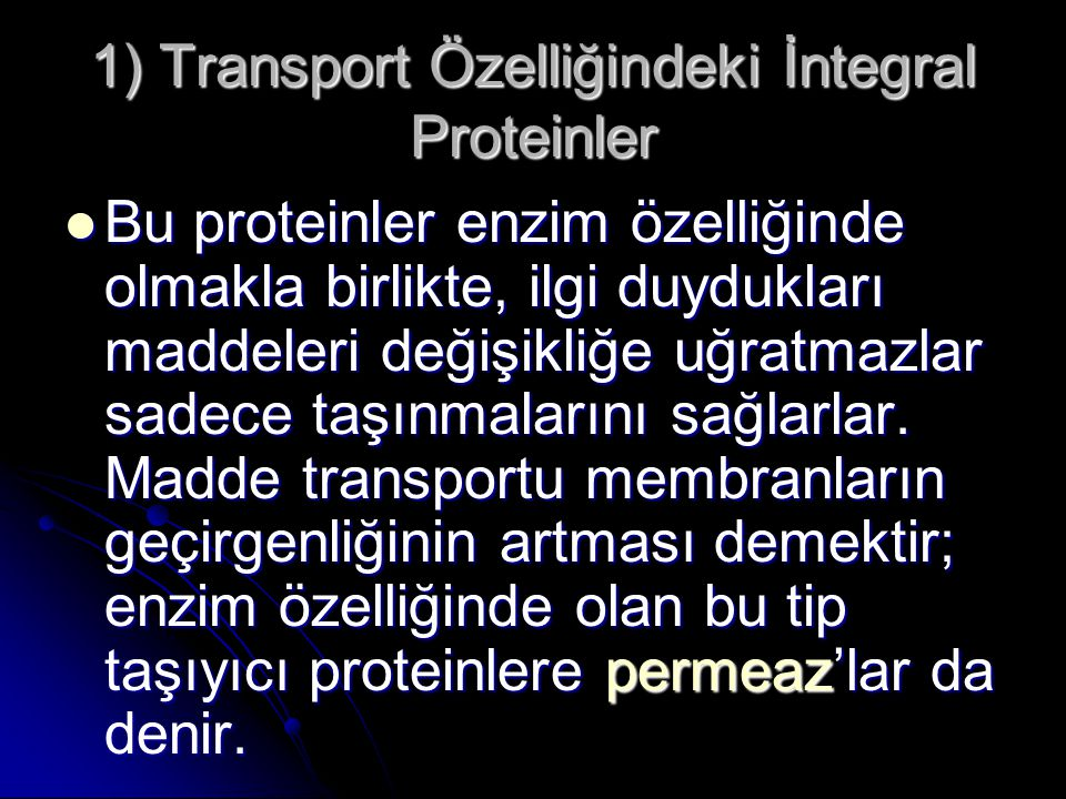 1) Transport Özelliğindeki İntegral Proteinler