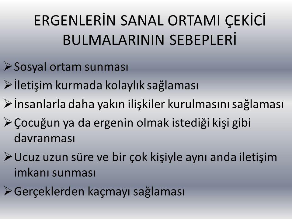 ERGENLERİN SANAL ORTAMI ÇEKİCİ BULMALARININ SEBEPLERİ