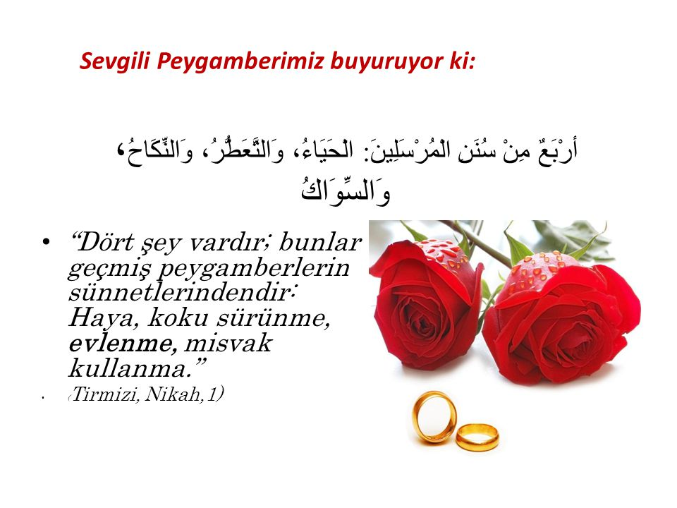 Sevgili Peygamberimiz buyuruyor ki: