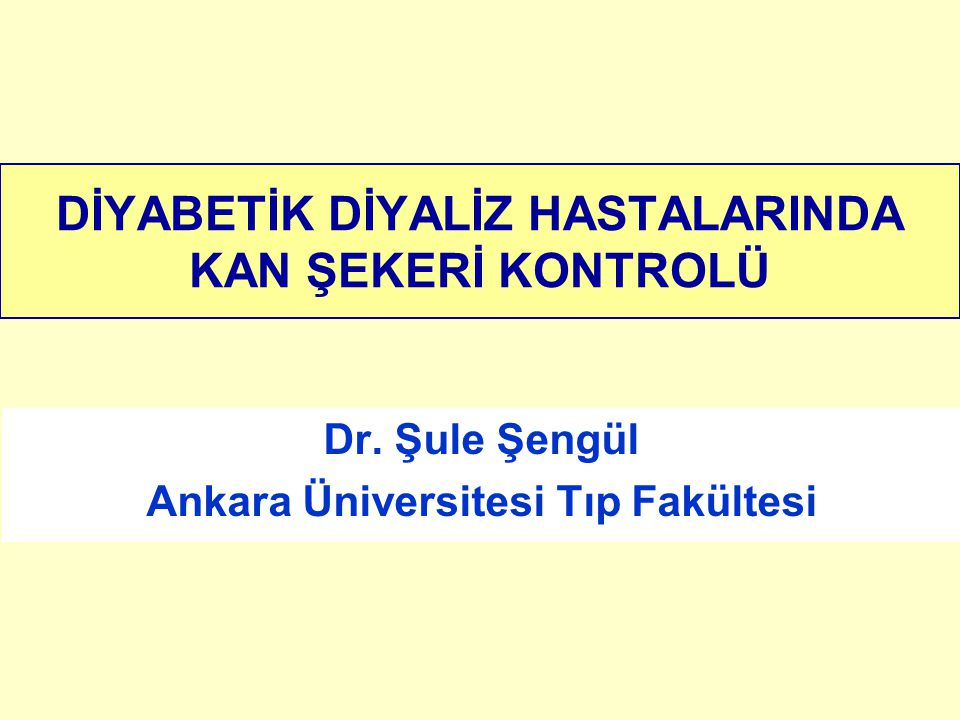 DİYABETİK DİYALİZ HASTALARINDA KAN ŞEKERİ KONTROLÜ