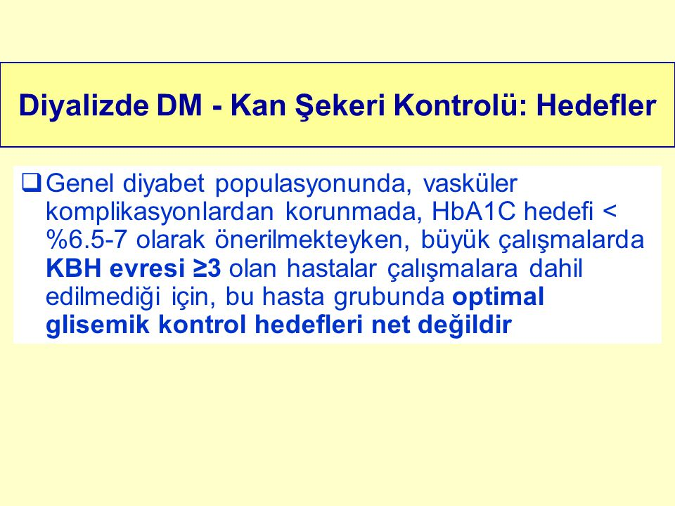 Diyalizde DM - Kan Şekeri Kontrolü: Hedefler