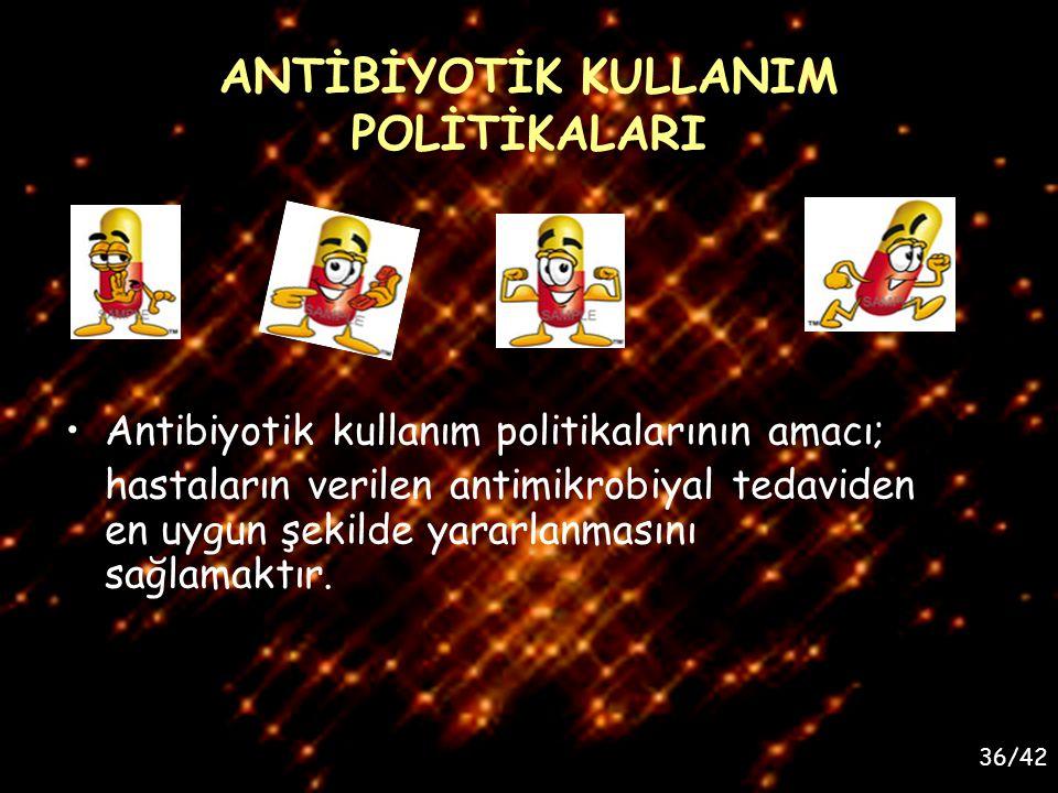 ANTİBİYOTİK KULLANIM POLİTİKALARI