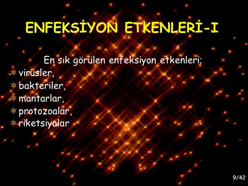 ENFEKSİYON ETKENLERİ-I