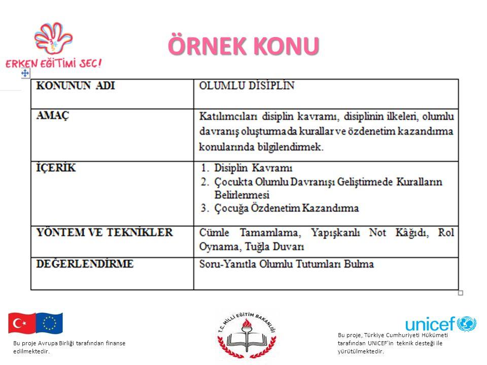ÖRNEK KONU Bu proje, Türkiye Cumhuriyeti Hükümeti tarafından UNICEF'in teknik desteği ile yürütülmektedir.