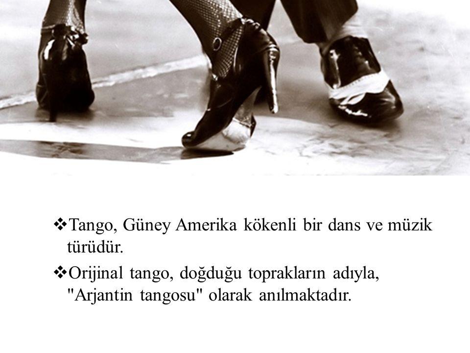 Tango, Güney Amerika kökenli bir dans ve müzik türüdür.