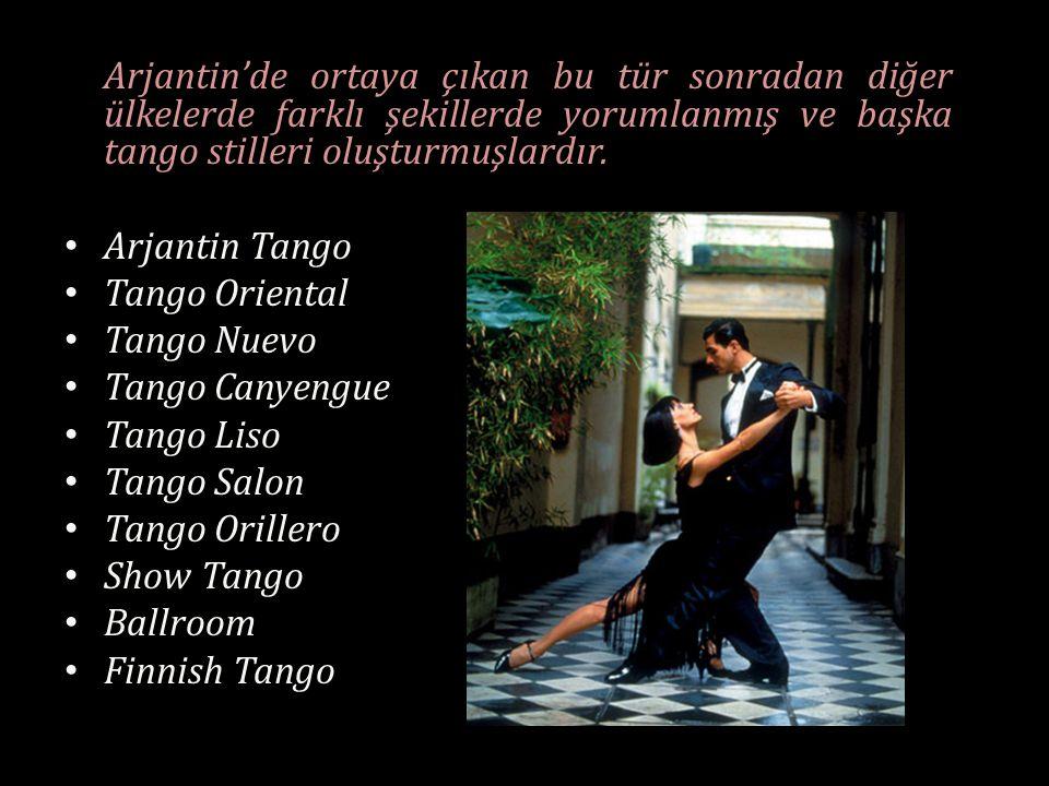 Arjantin'de ortaya çıkan bu tür sonradan diğer ülkelerde farklı şekillerde yorumlanmış ve başka tango stilleri oluşturmuşlardır.