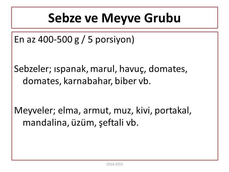 Sebze ve Meyve Grubu En az 400-500 g / 5 porsiyon)