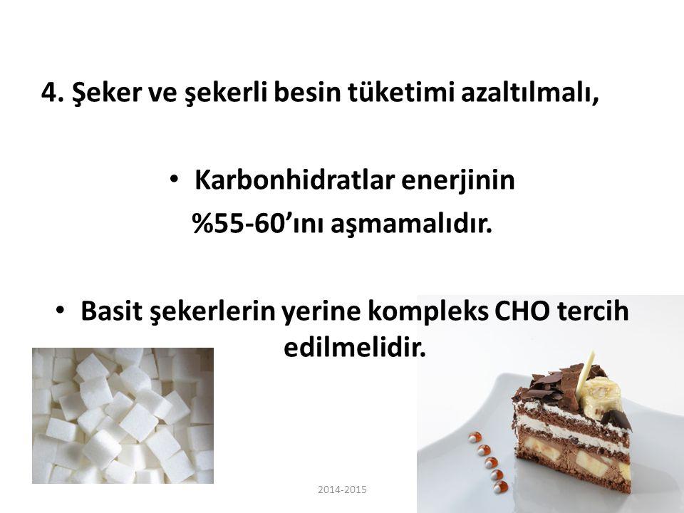 4. Şeker ve şekerli besin tüketimi azaltılmalı,