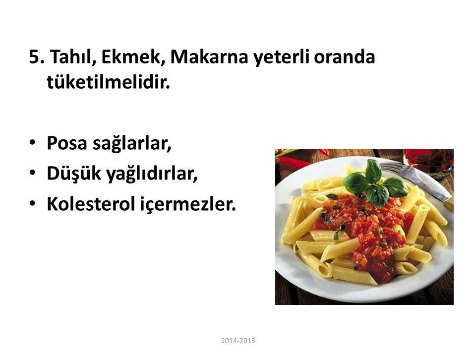 5. Tahıl, Ekmek, Makarna yeterli oranda tüketilmelidir.