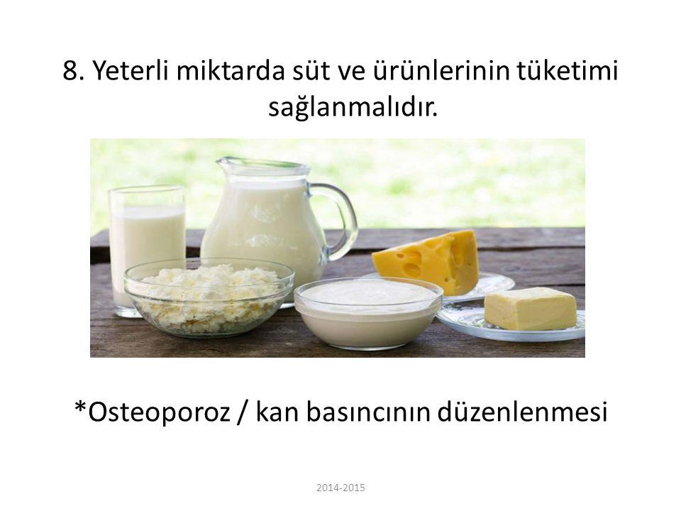8. Yeterli miktarda süt ve ürünlerinin tüketimi sağlanmalıdır