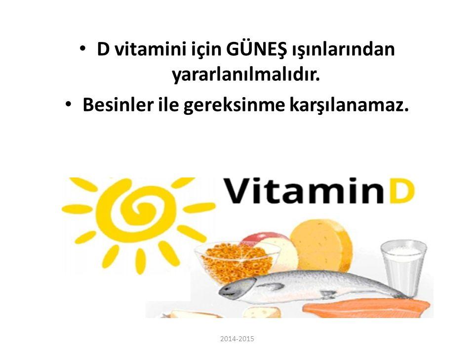 D vitamini için GÜNEŞ ışınlarından yararlanılmalıdır.