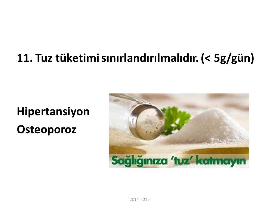 11. Tuz tüketimi sınırlandırılmalıdır