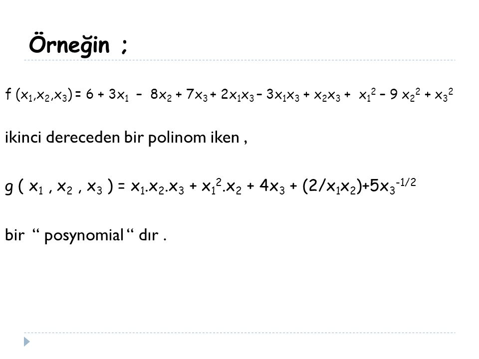 Örneğin ; ikinci dereceden bir polinom iken , bir posynomial dır .