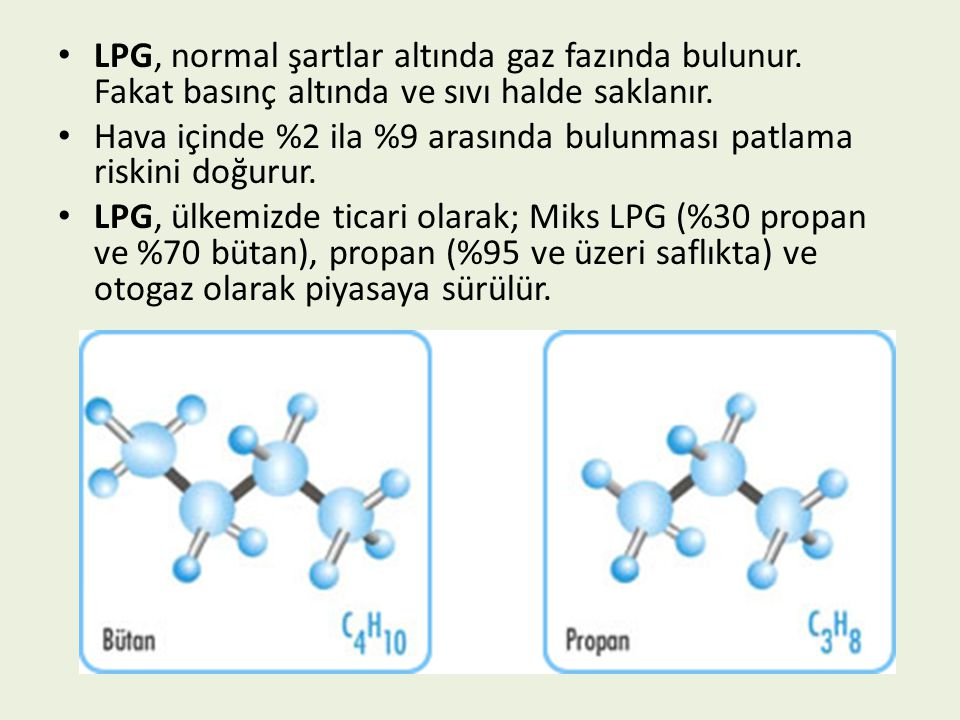 LPG, normal şartlar altında gaz fazında bulunur