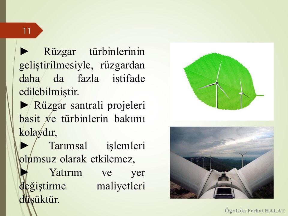 ► Rüzgar santrali projeleri basit ve türbinlerin bakımı kolaydır,
