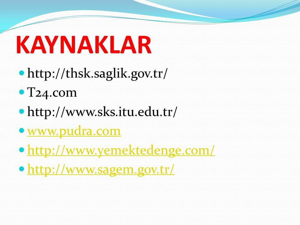 KAYNAKLAR http://thsk.saglik.gov.tr/ T24.com