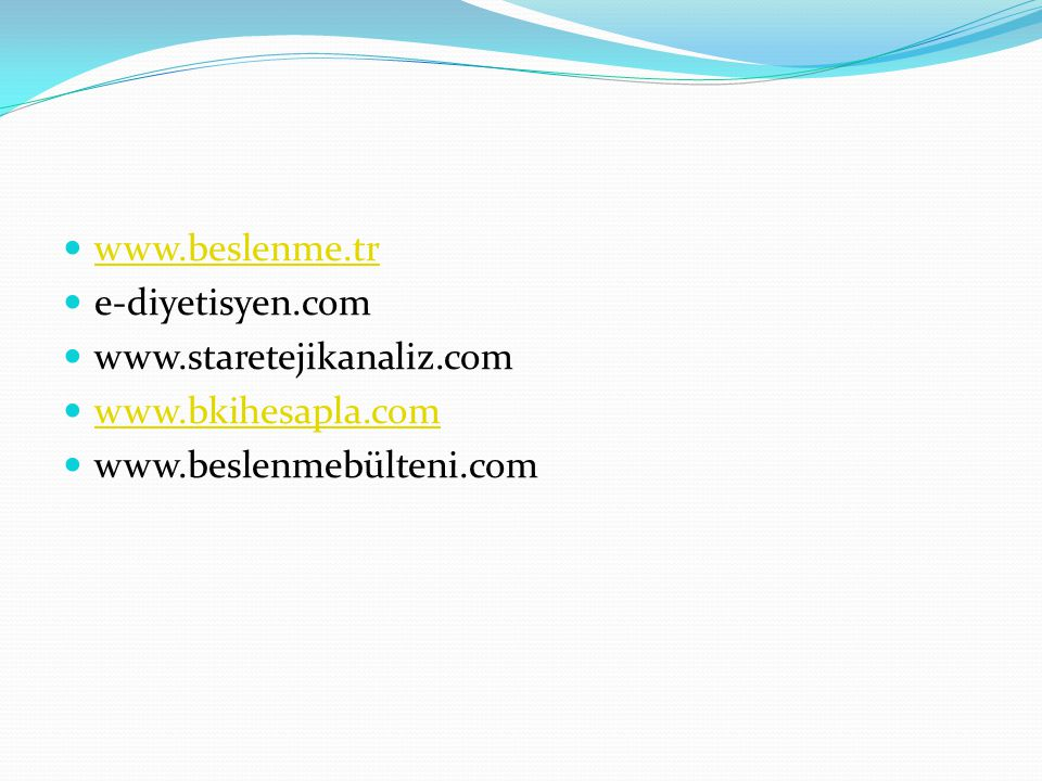 www.beslenme.tr e-diyetisyen.com. www.staretejikanaliz.com.
