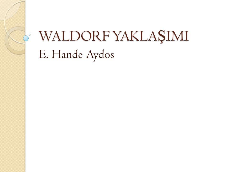 WALDORF YAKLAŞIMI E. Hande Aydos