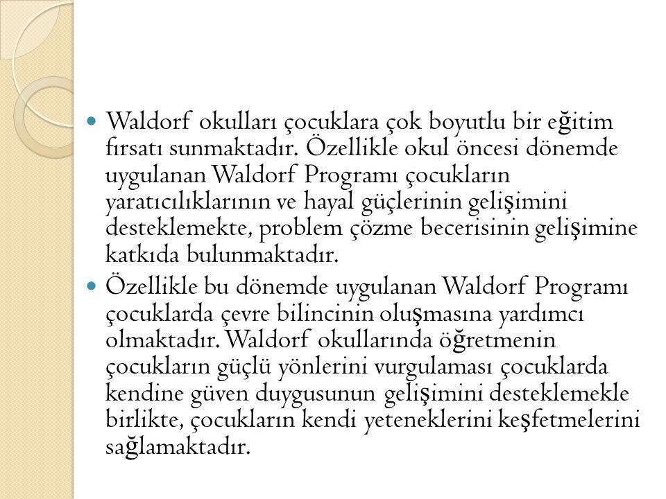 Waldorf okulları çocuklara çok boyutlu bir eğitim fırsatı sunmaktadır