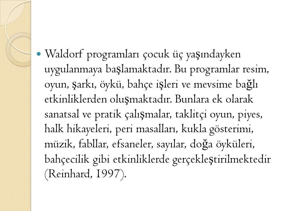Waldorf programları çocuk üç yaşındayken uygulanmaya başlamaktadır