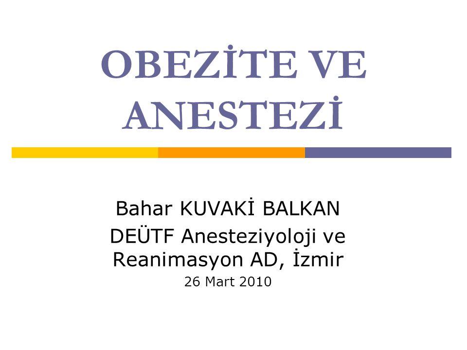 DEÜTF Anesteziyoloji ve Reanimasyon AD, İzmir