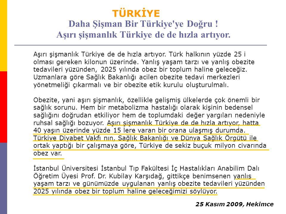 Daha Şişman Bir Türkiye ye Doğru !