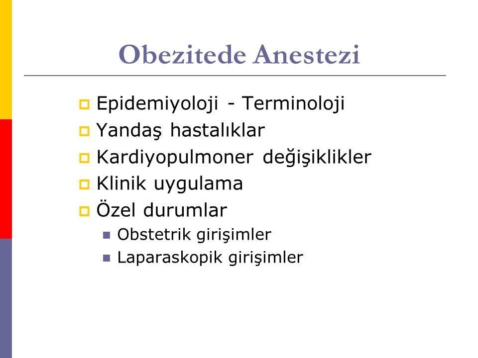 Obezitede Anestezi Epidemiyoloji - Terminoloji Yandaş hastalıklar