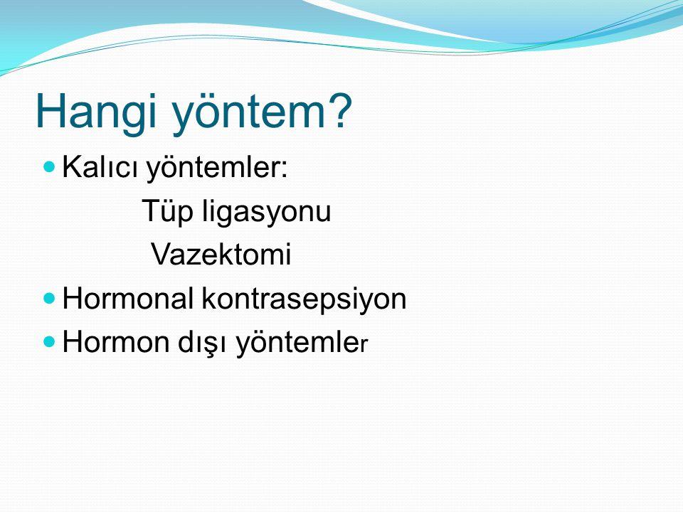 Hangi yöntem Kalıcı yöntemler: Tüp ligasyonu Vazektomi