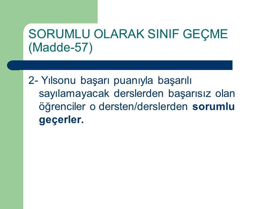 SORUMLU OLARAK SINIF GEÇME (Madde-57)